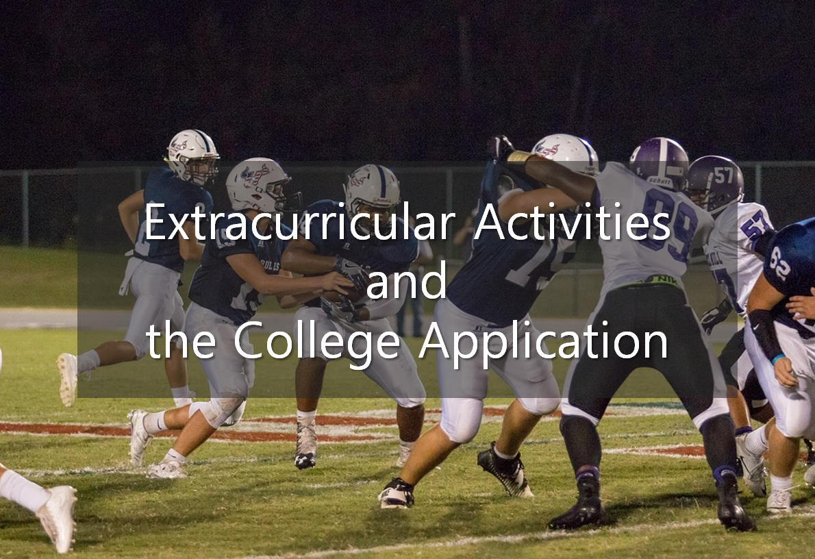 extracurricular activities and the college application  extracurricular activities and the college application